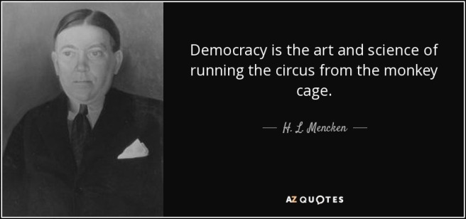 quote-democracy-is-the-art-and-science-of-running-the-circus-from-the-monkey-cage-h-l-mencken-19-67-93